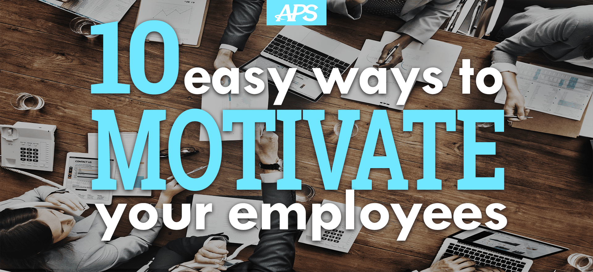 10 Easy Ways To Motivate Your Employees